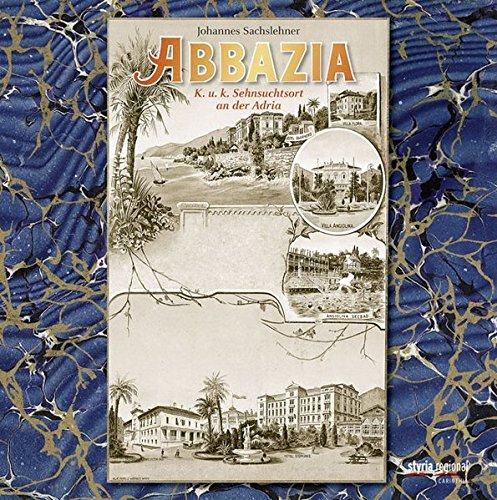 9783701200627: Abbazia: K. u. k. Sehnsuchtsort an der Adria