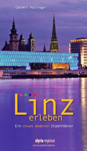 9783701200870: Linz erleben: Ein etwas anderer Stadtführer