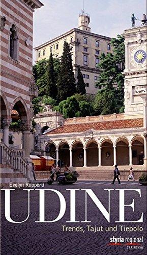 9783701201297: Udine: Trends, Tajut und Tiepolo