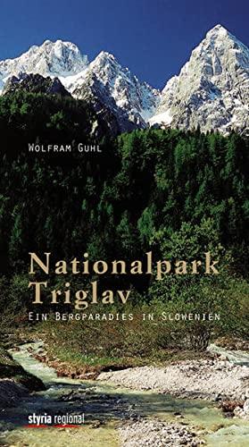 9783701201624: Nationalpark Triglav: Ein Bergparadies in Slowenien