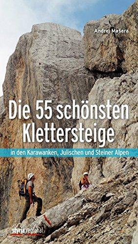 9783701201648: Die 55 schönsten Klettersteige: in den Karawanken, Julischen und Steiner Alpen