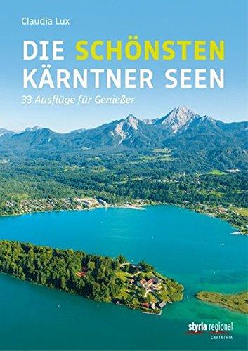 9783701202133: Die schönsten Kärntner Seen: 33 Ausflüge für Genießer