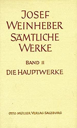 Die Hauptwerke: Josef Weinheber