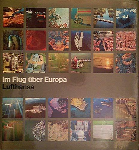 Im Flug über Europa. Lufthansa.: Aicher, Otl (Foto) und Rudolf Sass (Text):