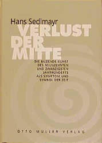 Verlust der Mitte: Die bildende Kunst des: Hans Sedlmayr