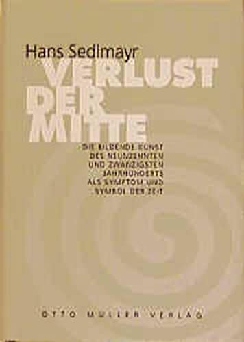9783701305377: Verlust der Mitte: Die bildende Kunst des 19. und 20. Jahrhunderts als Symptom und Symbol der Zeit