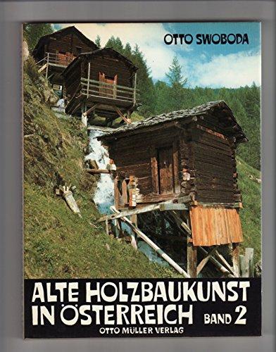 Alte Holzkunst in Österreich. Band 2.