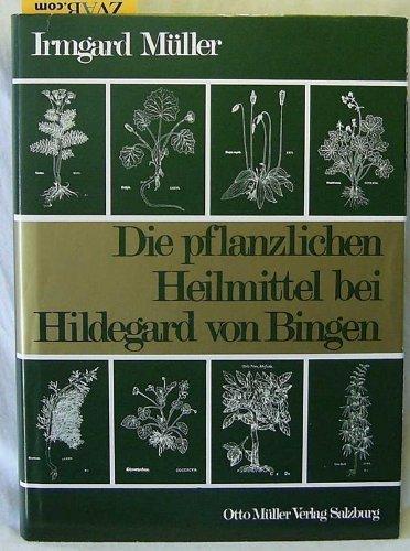 9783701306305: Die pflanzlichen Heilmittel bei Hildegard von Bingen