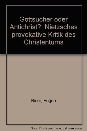 9783701306473: Gottsucher oder Antichrist?: Nietzsches provokative Kritik des Christentums