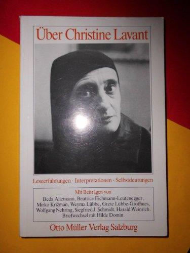 Über Christine Lavant. Leseerfahrungen - Interpretationen - Selbstdeutungen - Lavant Christine, Lübbe-Grothues Grete