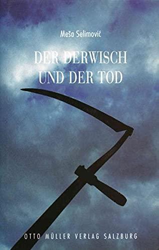 Der Derwisch und der Tod. (9783701308378) by Selimovic, Mesa
