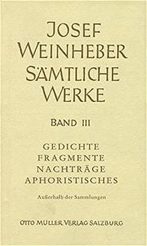 9783701308576: Gedichte/Fragmente/Nachträge/Aphoristisches: Außerhalb der Zyklen und Sammlungen, 1912-1945: Bd. III