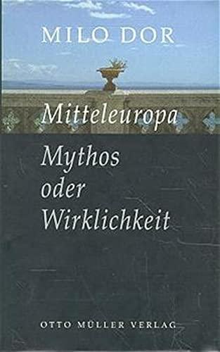 9783701309337: Mitteleuropa: Mythos oder Wirklichkeit ; auf der Suche nach der grosseren Heimat (German Edition)