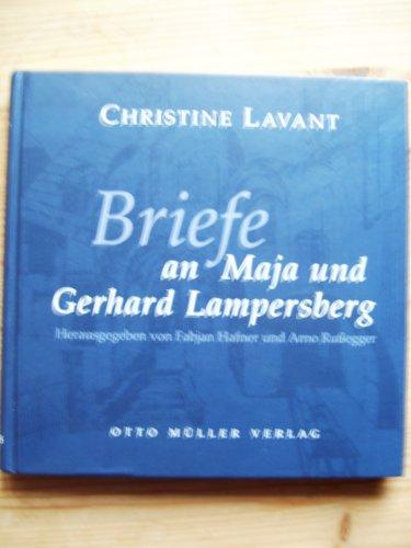 Briefe an Maja und Gerhard Lampersberg - Lavant, Christine