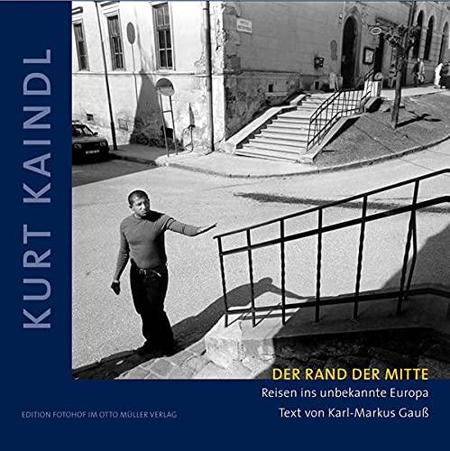 Der Rand der Mitte: Reisen ins unbekannte: Kaindl, Kurt und