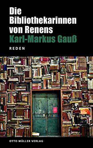 Die Bibliothekarinnen von Renens: Gauß, Karl-Markus