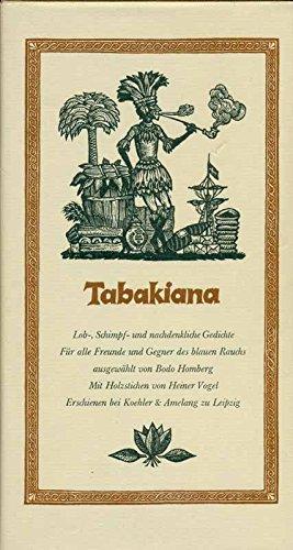 9783701401871: Tabakiana. Lob-, Schimpf- und nachdenkliche Gedichte für alle Freunde und Gegner des blauen Rauchs