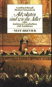 9783701407521: Advokaten sind wie die Adler oder Juristen in Geschichten und Anekdoten (Livre en allemand)