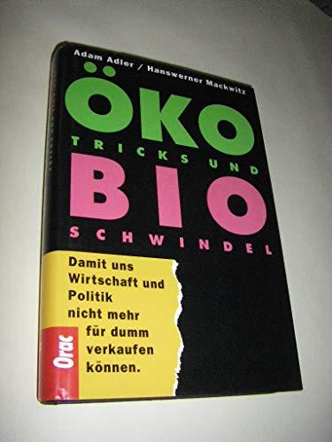 Öko-Tricks und Bio-Schwindel : Damit uns Wirtschaft und Politik nicht mehr für dumm verkaufen ...