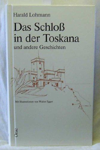 9783701501762: Das Schloss in der Toskana und andere Geschichten