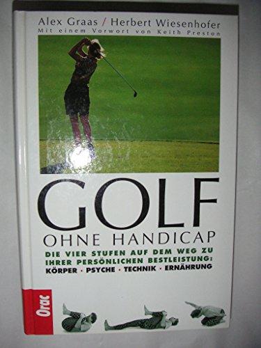 9783701502219: Golf ohne Handicap. Körper - Psyche - Technik - Ernährung