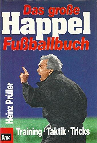 9783701503049: Das große Happel Fußballbuch