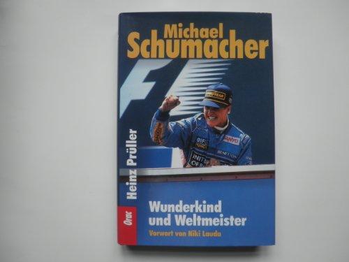 9783701503414: Michael Schumacher - Wunderkind und Weltmeister