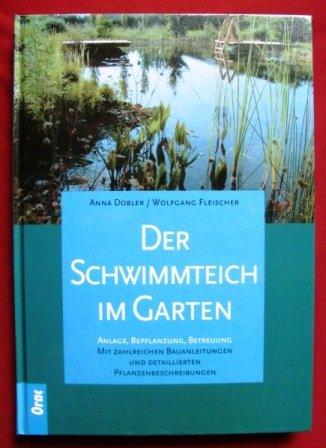 9783701503704: Der Schwimmteich im Garten: Anlage, Bepflanzung, Betreuung