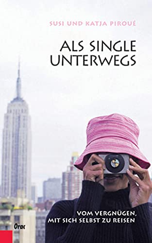 9783701504763: Als Single unterwegs: Vom Vergnügen mit sich selbst zu Reisen