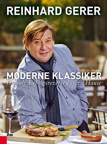 9783701505333: Moderne Klassiker: Geniale Erfolgsrezepte f�r zu Hause