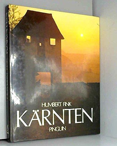 Kärnten. Einleitender Essay von Humbert Fink. 140: Fink, Humbert /