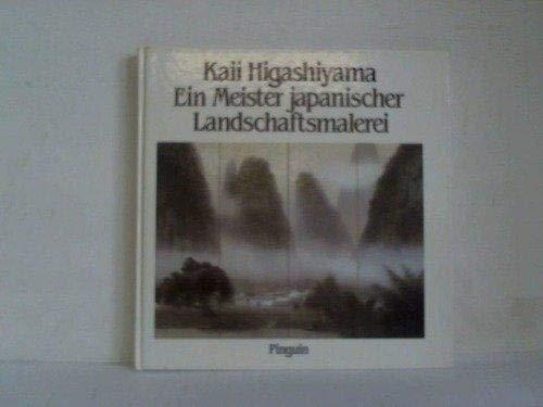 Kaii Higashiyama : ein Meister japanischer Landschaftsmalerei: Higashiyama, Kaii (Ill.)