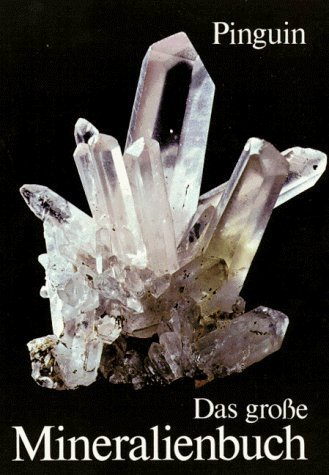Das große Mineralienbuch: Ladurner, J., Purtscheller,