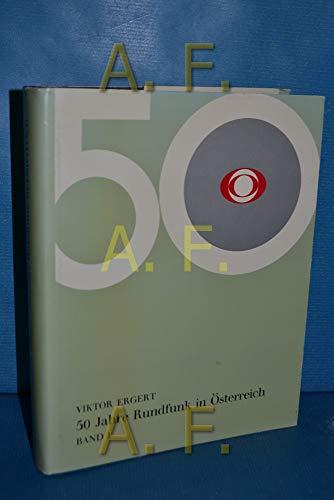 9783701701193: 50 Jahre Rundfunk in Österreich (German Edition)