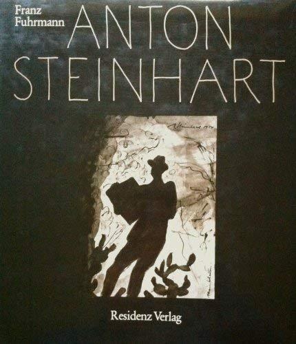9783701701391: Anton Steinhart: Der Maler u. Zeichner : mit einem Katalog sämtlicher Gemälde u. Zeichnungen (Buchreihe des Kulturamtes der Stadt Salzburg ; 18) (German Edition)