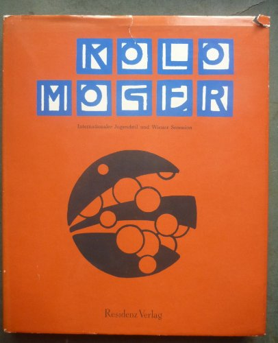9783701701469: Kolo Moser: Internationaler Jugendstil und Wiener Secession
