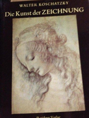 9783701701728: Die Kunst der Zeichnung: Technik, Geschichte, Meisterwerke (German Edition)