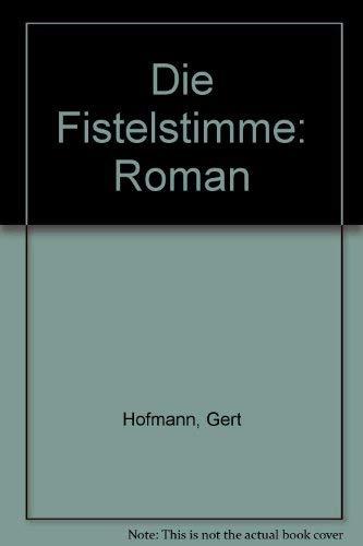 Die Fistelstimme: Roman (German Edition): Gert Hofmann