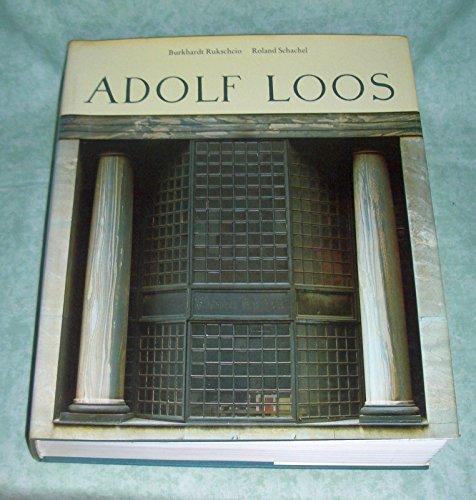 Adolf Loos: Leben und Werk: Loos, Adolf] Rukschcio, Burkhardt; Schachel, Roland