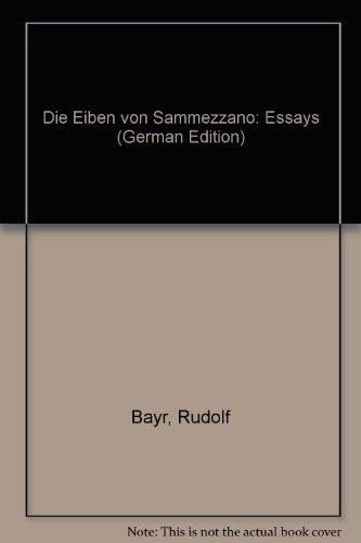 Die Eiben von Sammezzano. Essays: Bayr, Rudolf