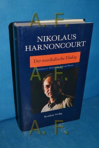 9783701703722: Der musikalische Dialog: Gedanken zu Monteverdi, Bach und Mozart