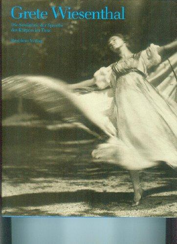 9783701704262: Grete Wiesenthal, die Schonheit der Sprache des Korpers im Tanz (German Edition)