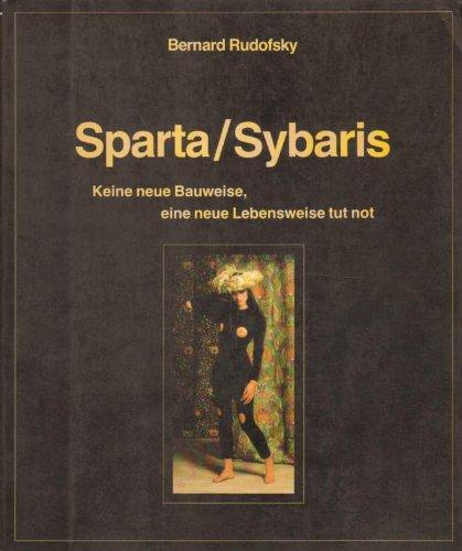 9783701705016: Sparta / Sybaris. Keine neue Bauweise, eine neue Lebensweise tut not.