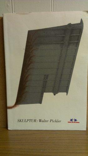9783701706488: Skulptur: Walter Pichler : 3.10.1990-8.1.1991, Österreichisches Museum für Angewandte Kunst (German Edition)