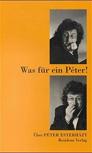 9783701711697: Was fur ein Peter!: Uber Peter Esterhazy (German Edition)