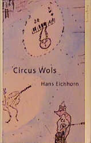 9783701712199: Circus Wols. Aufnahme und Projektion.