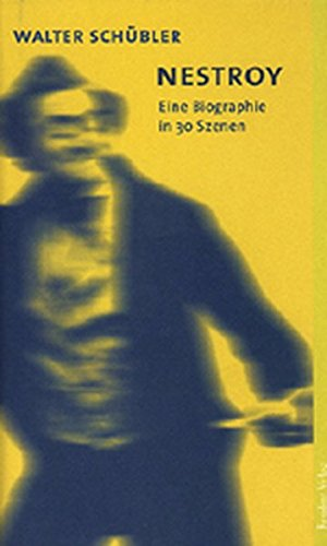 9783701712274: Nestroy: Eine Biographie in 30 Szenen