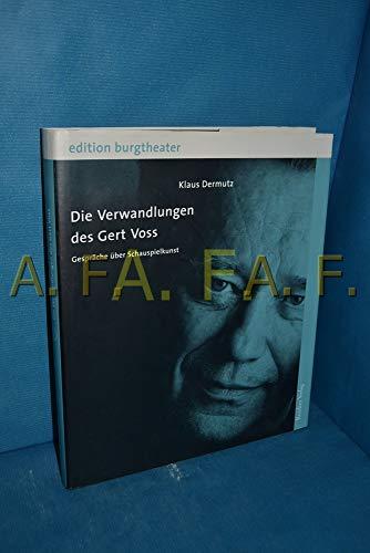 9783701712595: Die Verwandlungen des Gert Voss. Gespräche über Schauspielkunst