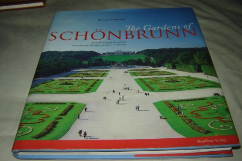 9783701714155: The Gardens of Schonbrunn (A Walk through one of the most famous baroque garden in Europe)