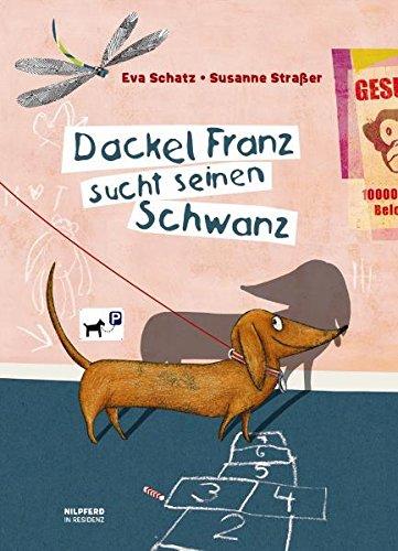9783701720576: Dackel Franz sucht seinen Schwanz
